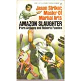 img - for Jason Striker, Master Of Martial Arts: Amazon Slaughter (Jason Striker: Master of Martial Arts, 5) book / textbook / text book