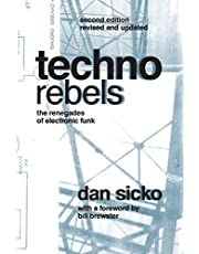 Techno Rebels: The Renegades of Electronic Funk (Revised, Updated)