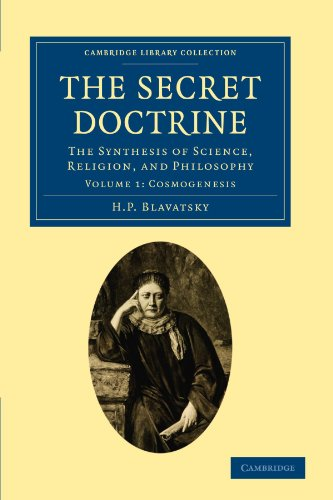 The Secret Doctrine: The Synthesis of Science, Religion, and Philosophy (Cambridge Library Collection - Spiritualism and