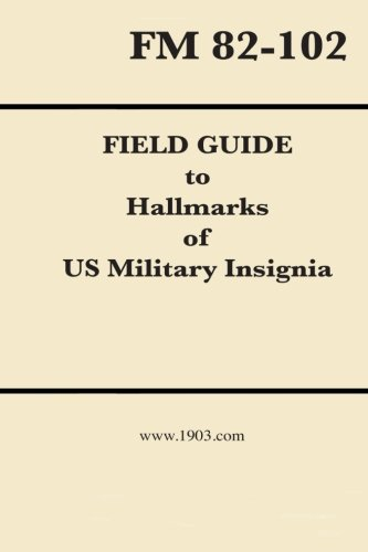 Field Guide to Hallmarks of US Military Insignia: Expanded 2nd Edition