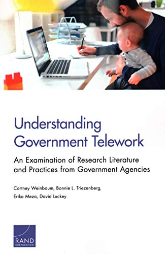 Understanding Government Telework: An Examination of Research Literature and Practices from Government Agencies