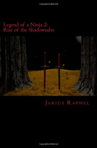 Legend of a Ninja 2: Rise of the Shadowsalve: Jarius Raphel ...