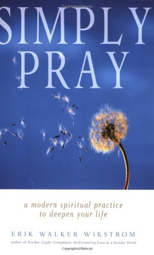 Simply Pray: Modern Spritual Practice to Deepen Your Life