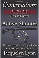 How to Survive an Active Shooter: What You do Before, During and After an Attack Could Save Your Life (Conversations) Paperback
