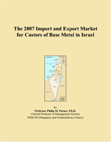 Download The 2007 Import and Export Market for Castors of Base Metal in Israel pdf epub