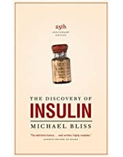 The Discovery of Insulin: The Twenty-fifth Anniversary Edition
