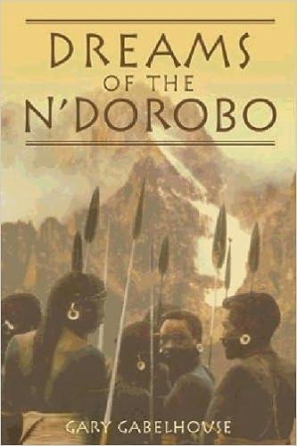 Download epub bøger android DREAMS OF THE N'DOROBO PDF DJVU by Gary Gabelhouse