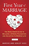 First Year of Marriage: The Newlyweds Guide to Building a Strong Foundation and Adjusting to Married Life, 2nd Edition