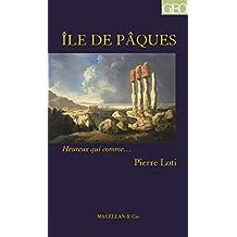 L'île de Pâques: Un récit autobiographique d'aventures (Heureux qui comme… t. 83) (French Edition)