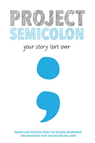 Project Semicolon: Your Story Isn't Over]()
