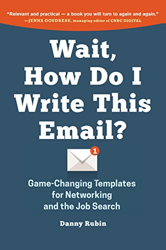 Wait, How Do I Write This Email: Game-Changing Templates for Networking and the Job Search (Writing A Reference Letter For A Coworker)