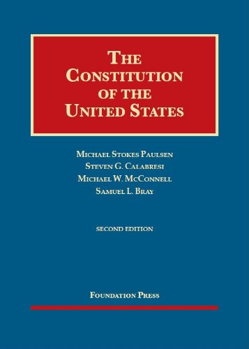 The Constitution of the United States, 2d (Foundation Press) (University Casebook Series)