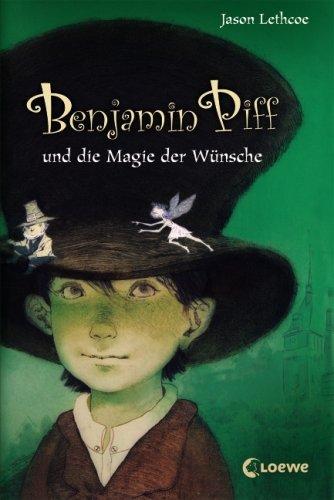 Benjamin Piff und die Magie der Wünsche Gebundenes Buch – Januar 2008 Jason Lethcoe Martin Baresch Loewe 378556211X