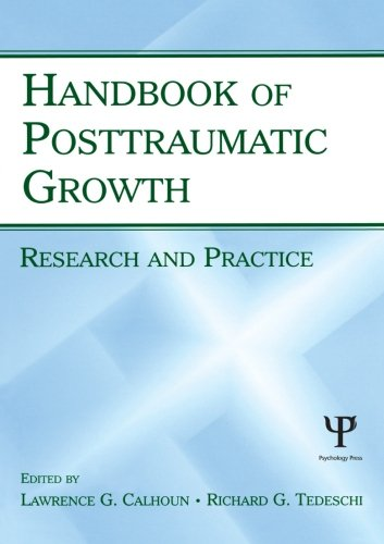 The Handbook Of Posttraumatic Growth: Research And Practice