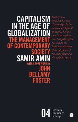 Capitalism In The Age Of Globalization: The Management Of Contemporary Society (Critique. Influence. Change.)