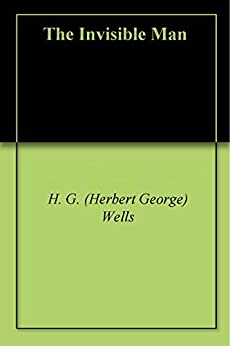 The Invisible Man by [Wells, H. G. (Herbert George)]