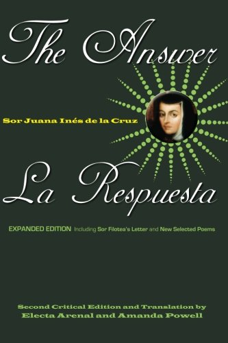 "an analysis of sor juana ines de la cruzs letter to sor filotea Sor juana ines de la cruz: summary of ""reply to sor filotea de la cruz"" don't use this summary as a substitute for reading the text thoroughly."