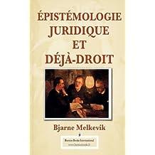 Epistemologie Juridique et Deja-Droit