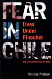 Front cover for the book Fear in Chile: Lives Under Pinochet by Patricia Politzer