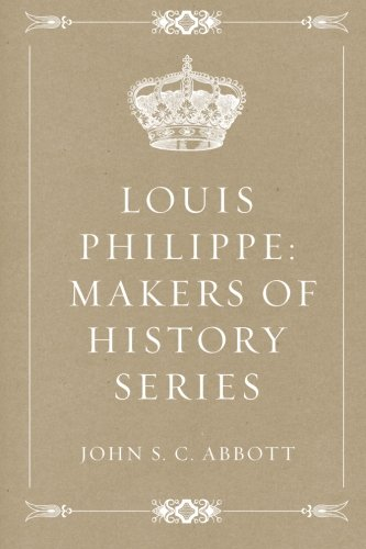 Louis Philippe: Makers of History Series