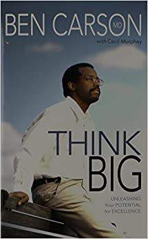 Think Big: Unleashing Your Potential for Excellence: Ben