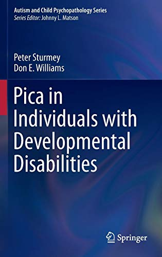 Pica in Individuals with Developmental Disabilities (Autism and Child Psychopathology Series)