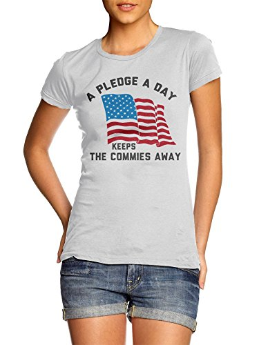 A PLEDGE A DAY KEEPS THE COMMIES AWAY WOMENS S White Girly Tee