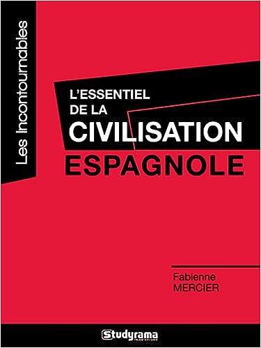 Livres gratuits en ligne L'essentiel de la civilisation espagnole pdf epub
