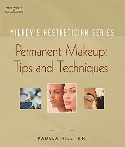 Milady#039s Aesthetician Series: Permanent Makeup Tips and Techniques