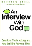 An Interview with God, Woodrow Michael Kroll, 0802416225