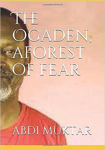 The Ogaden, a forest of fear: MR ABDI ADAN MUKTAR