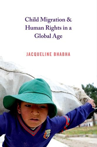 Child Migration and Human Rights in a Global Age (Human Rights and Crimes against Humanity) (Immigration And Crime In The United States)