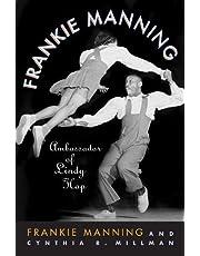 Frankie Manning: Ambassador of Lindy Hop
