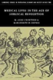 Medical Lives in the Age of Surgical Revolution, Crowther, M. Anne and Dupree, Marguerite W., 0521835488