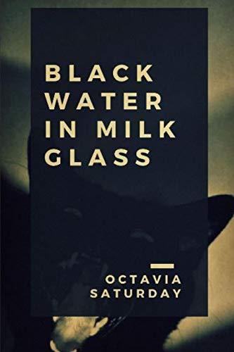 (Black Water In Milk Glass)
