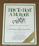 How to Host a Murder: The Wall Street Scandal by Decipher by Decipher