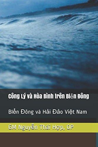 Công Lý và Hòa Bình trên Biển Đông: BIển Đông và Hải Đảo Việt Nam by Independently published