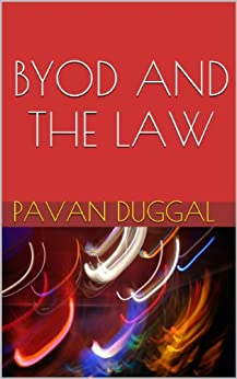 BYOD AND THE LAW by [DUGGAL, PAVAN]
