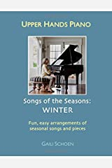 Upper Hands Piano: SONGS OF THE SEASONS: Winter Paperback