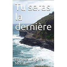 Tu seras la dernière (French Edition)