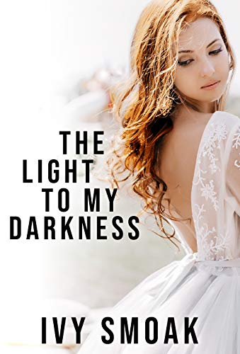 The Light to My Darkness (House Of Darkness House Of Light)