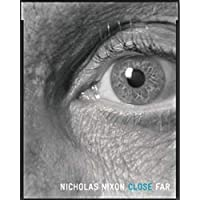 Nicholas Nixon: Close Far