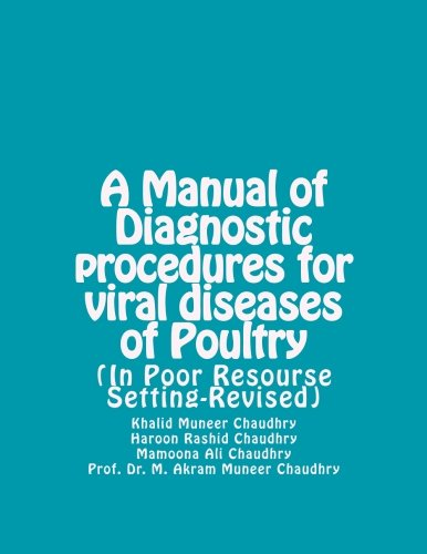 A Manual of Diagnostic procedures for viral diseases of Poultry: (In Poor Resourse Setting-Revised) (Volume 1)