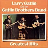 Larry Gatlin and the Gatlin Brothers Band - Greatest Hits