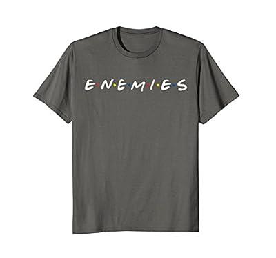 Enemies No Longer Friends Funny T-Shirt