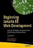Beginning Jakarta EE Web Development: Using JSP, JSF, MySQL, and Apache Tomcat for Building Java Web Applications