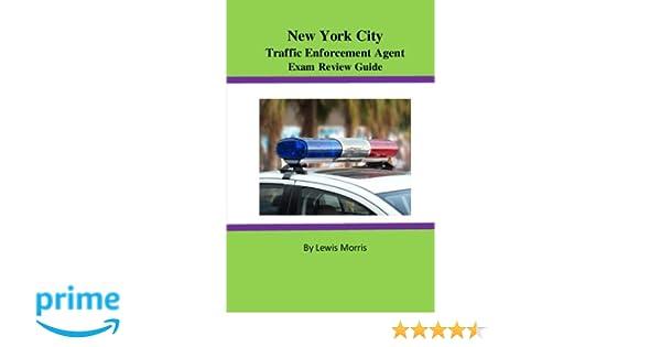 New york city traffic enforcement agent exam review guide lewis new york city traffic enforcement agent exam review guide lewis morris 9781523979042 amazon books fandeluxe Gallery