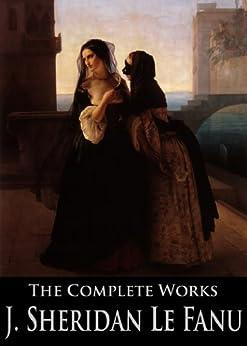 Amazon.com: The Complete Works of Joseph Sheridan Le Fanu ...