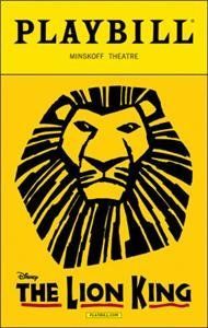 Color Playbill from The Lion King at the MINSKOFF THEATRE . starring Stephen Carlile L. Steven Taylor Tshidi Manye Cameron Pow Fred Berman Jelani Remy Music by Elton John and Lyrics by Tim Rice
