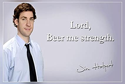 Jim-ism Jim Halpert Lord Beer Me Strength The Office Poster ...